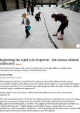 May 10_Explaining the 'right to be forgotten' – the newest cultural shibboleth | Technology | The Gu