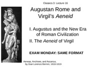 Lecture 16 Augustan Rome and Virgil's Aeneid