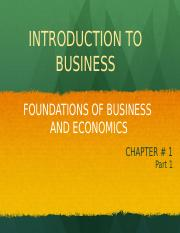 Introduction to Business - Chapter 1 - Foundations of Business & Economics_Part 1