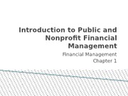 Chapter 1 Introduction to Public and Nonprofit Financial Management.pptx