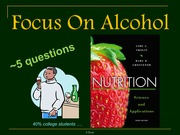 Focus on Alcohol