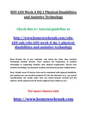 EDU 620 Week 4 DQ 1 Physical Disabilities and Assistive Technology