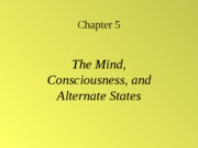 Gen Psyc 05 - Mind Consciousness and Dreamimg BLACKBOARD