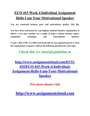 ECO 415 Week 4 Individual Assignment Hello I am Your Motivational Speaker