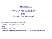 WEB Session 21 Vision for Cognition, Vision for Survival-1