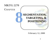 Intro Mktg - 06 - Segmentation & Positioning - ch 8