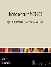 MCB 252 Topic 16 Intro to 2nd Half Sp16.pptx