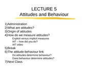 Lecture 5 - Attitudes and Behaviour