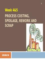 Week 4&5 - Process Costing, Spoilage, Rework and Scrap (incomplete).ppt