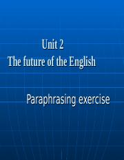 unit2 futureoftheenglish+paraphrase.ppt