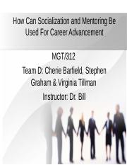 MGT-312- How Can Socialization and Mentoring Be Used For Career Advancement (1) (2).ppt