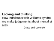 Looking and thinking-How individuals with Williams syndrome make judgements about mental states