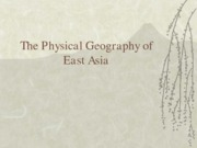 The Physical Geography of East Asia (Presentation)