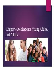 Chapters 7 and 8 Child, Adolescent, Young Adult and Adult (1)