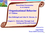 06 Motivation and Performance (Ch 06 OB 11th Ed)