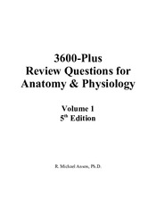 3600-Plus Review Questions for Anatomy  Physiology