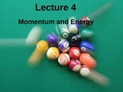 Lecture 4--Momentum and Energy