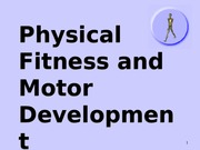 6Physical Fitness and Motor Development Lec 6