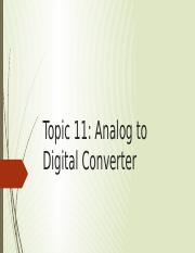 Topic 11 Analog to Digital Converter.pptx