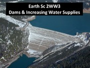 ES 2WW3 - Lecture 5 - Dams and  Increasing Supplies - A2L edited