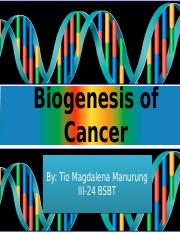 Biogenesis of Cancer.pptx