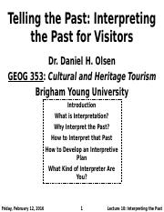 GEOG 353 W16 - Lecture 10 - Interpreting the Past for Visitors (Full Notes)