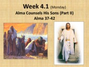 Week 4_(M) Alma 37-42 and (W) Alm 43-51