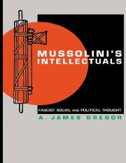 Gregor - Mussolini's Intellectuals; Fascist, Social and Political Thought (2005)