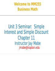 MM255 Unit 3 Seminar PPT - Simple Interest and Simple Discount - Revised Sept 2016