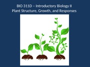 Plant Structure, Growth, and Responses
