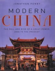 Modern China The Fall and Rise of a Great Power, 1850 to the Present by Jonathan Fenby (z-lib.org).p