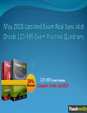 May 2018 Updated Exam Real Specialist Oracle 1Z0-985 Exam Practice Questions.ppt