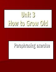 Unit3 howtogrowold+paraphrase.ppt
