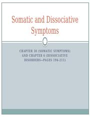 Dissociative and Somatic Disorders Chapter 10 (And Information from Chapter 6).pptx