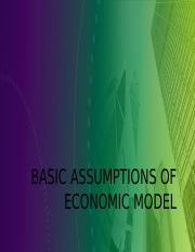 Chapter 2 - Basic Assumptions of Economics Model.pptx
