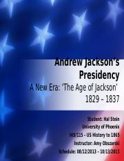 HStein_Assignment_Andrew Jackson's Presidency_092213.pptx