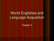 10.30 World Englishes and Language Acquisition