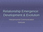 Relationship Development and Emergence