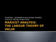 Lecture 9 [Marxist analysis_The labour theory of value](1)