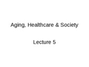 Lecture 5 - Aging, Healthcare _ Society