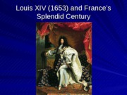 Louis XIV (1653) and France's Splendid