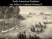 Early American Pastimes