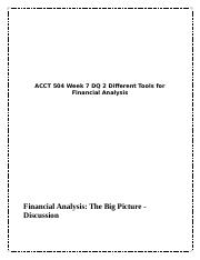 ACCT 504 Week 7 DQ 2 Different Tools for Financial Analysis.docx