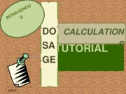 IV Dosage Calculations Tutorial