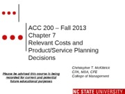 #11 CH7 MOODLE ACC200 Relevant Costs and Product Planning Fall 2013 (1)