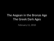 Lecture 7 Bronze Age, Dark Ages