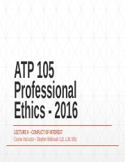 ATP 105 Professional Ethics - 2016 Lecture 9 - Conflict of Interest.pptx