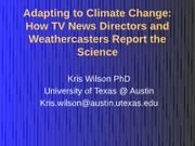 Day 21 Presentation Climate Change Kris Wilson (1)
