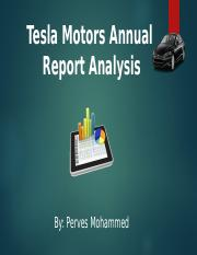 Tesla Motors Presentation.pptx - Tesla Motors Annual Report Analysis By Perves Mohammed Overview Introduction/Overview Financial Statements Examination