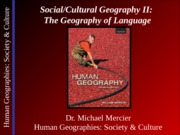 Lecture 10 - Social-Cultural II - Geography of Language